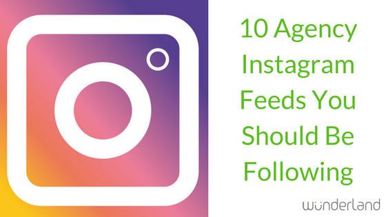 10 Agency Instagram Feeds You Should Be Following.png