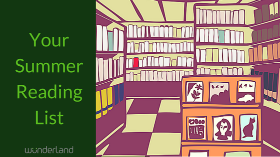 Your Summer Reading List   WunderLand