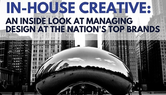 In-House Creative: An Inside Look At Managing Design At The Nation's Top Brands [Event Recap]