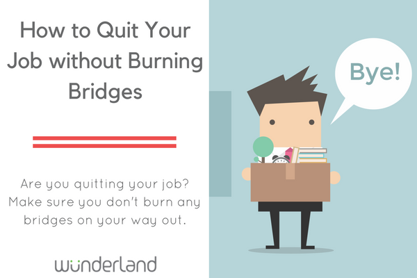 the case of leaving a job without burning bridges